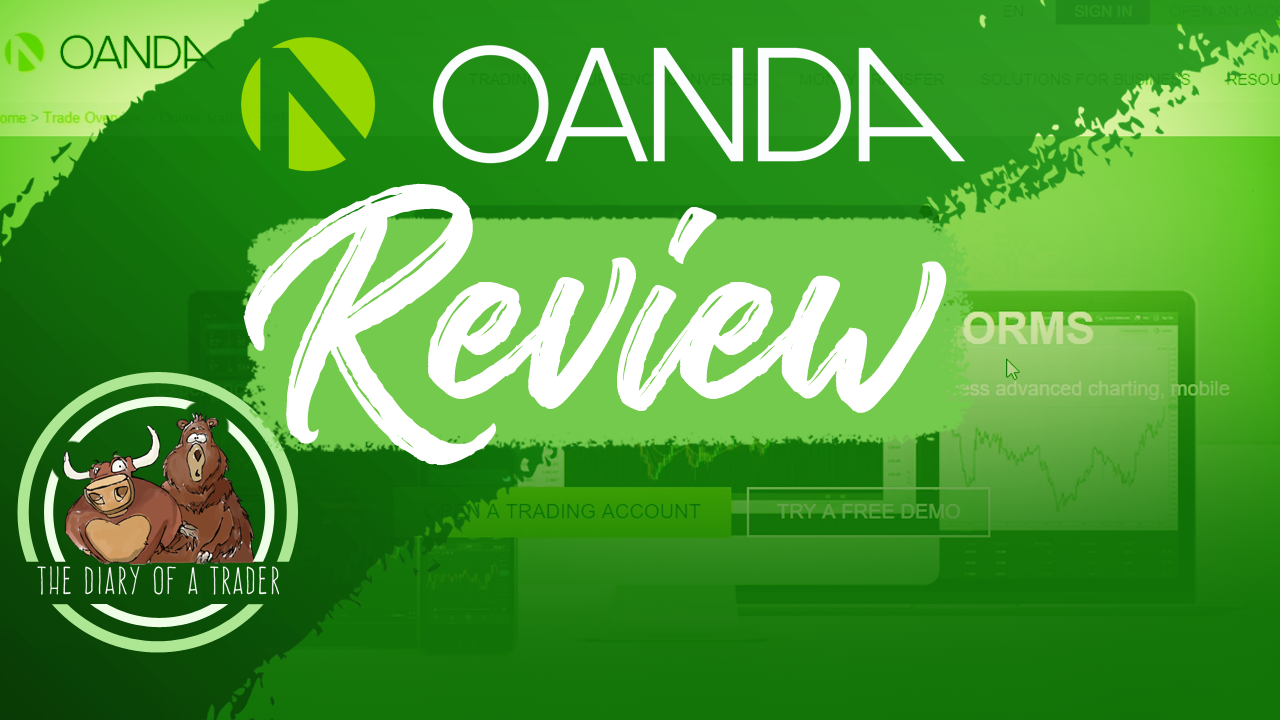 OANDA Broker Review - Pros, Cons and Verdict - The Diary of a Trader